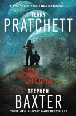 The Long Utopia: (The Long Earth 4) (Long Earth)
