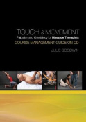 Course Management Guide on CD for Touch and Movement Palpation and Kinesiology for Massage Therapists