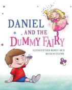 Daniel and the Dummy Fairy