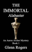 The Immortal Alabaster