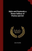 Idyls and Pastorals a Home Gallery of Poetry and Art