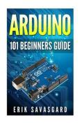 Arduino: 101 Beginners Guide