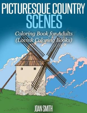 Picturesque Country Scenes: Coloring Book for Adults (Lovink Coloring Books)