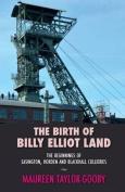 The Birth of Billy Elliot Land