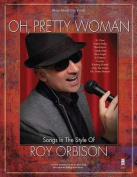 Oh Pretty Woman - Songs in the Style of Roy Orbison