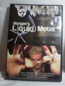 MORGAN'S LIQUID METAL MAGIC INSTRUCTIONAL DVD