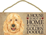 A house is not a home without Goldendoodle Dog - 13cm x 25cm Door Sign