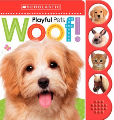 Playful Pets WOOF! (Scholastic Early Learners) [Board book]