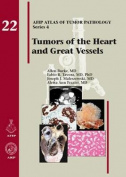 Tumors of the Heart and Great Vessels