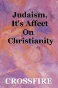 Judaism, it's Affect on Christianity
