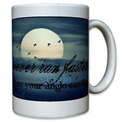 Never run faster than your Angels CAN fly angle Life Wisdom Quote Motto Quote Lebensmotto Coffee Mug#12857