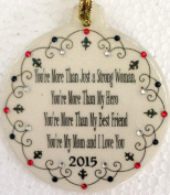 Strong Woman Hero Best Friend Mom 2015 Porcelain Christmas Ornament Rhinestone Crystal Accent