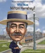 Who Was Milton Hershey?  [Audio]