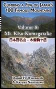 Climbing a Few of Japan's 100 Famous Mountains - Volume 8