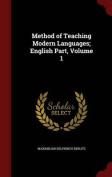 Method of Teaching Modern Languages; English Part; Volume 1