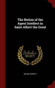 The Notion of the Agent Intellect in Saint Albert the Great