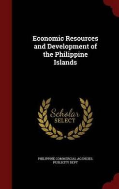 Economic Resources and Development of the Philippine Islands