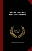 Children's Stories of the Great Scientists
