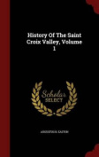 History of the Saint Croix Valley, Volume 1