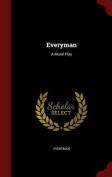 Everyman: A Moral Play