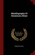 Metallography of Aluminum Alloys