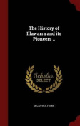 The History of Illawarra and Its Pioneers ..