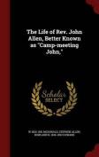 The Life of REV. John Allen, Better Known as Camp-Meeting John,