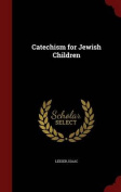 Catechism for Jewish Children
