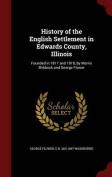 History of the English Settlement in Edwards County, Illinois