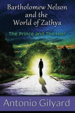 Bartholomew Nelson and the World of Zathya: The Prince and the Heir