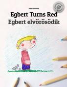 Egbert Turns Red/Egbert Elvorosodik