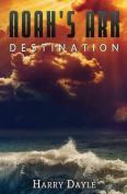 Noah's Ark: Destination