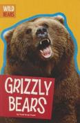 Grizzly Bears (Wild Bears)