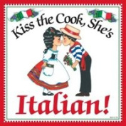 """Kiss the Cook, She's Italian"" Decorative Wall Tile Italian Gift Idea"