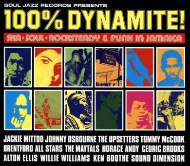 100% Dynamite! Ska, Soul, Rocksteady & Funk in Jamaica