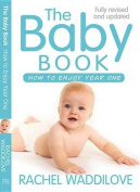 The Baby Book : How to enjoy year one
