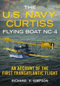The U.S. Navy-Curtiss Flying Boat NC-4