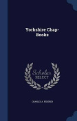 Yorkshire Chap-Books