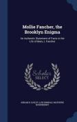 Mollie Fancher, the Brooklyn Enigma