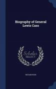 Biography of General Lewis Cass