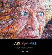 Art Begets Art - One Artist's Inspiration