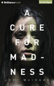 A Cure for Madness [Audio]