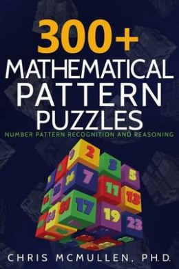300+ Mathematical Pattern Puzzles: Number Pattern Recognition & Reasoning