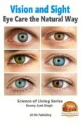 Vision and Sight - Eye Care the Natural Way