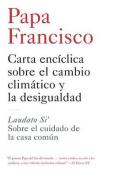 Carta Enciclica Sobre El Cambio Climatico y La Desigualdad [Spanish]