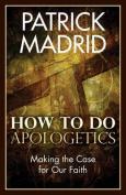 How to Do Apologetics