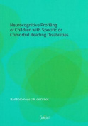 Neurocognitive Profiling of Children with Specific or Comorbid Reading Disabilities