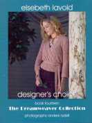 Elsebeth Lavold Pattern Book, #14 - The Dreamweaver Collection