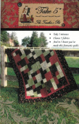 Take 5 5th Anniversary Edition, by Teacher's Pet, 5 Size Options, Make in 5 Hours with 5 Fabrics