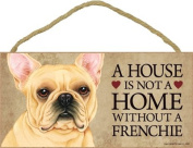 1 X A house is not a home without French Bulldog - 13cm x 25cm Door Sign
